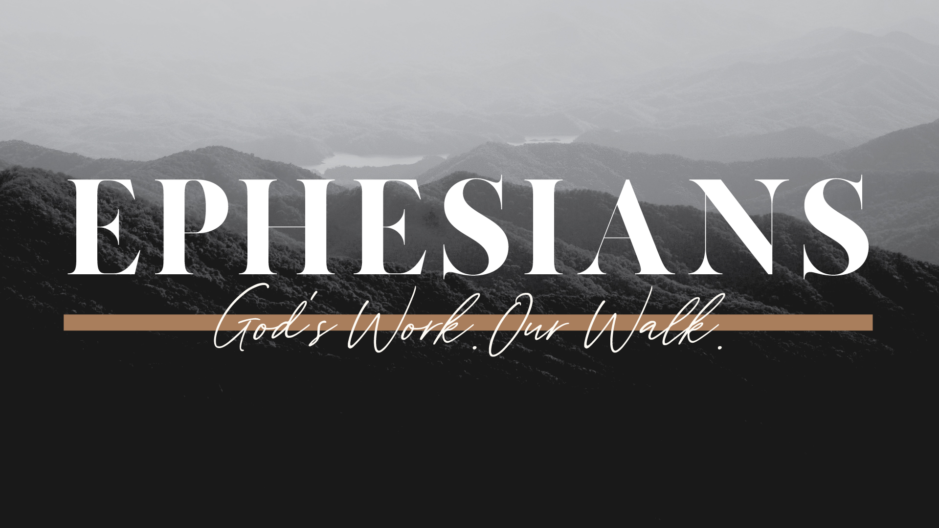 Ephesians: God's Work, Our Walk