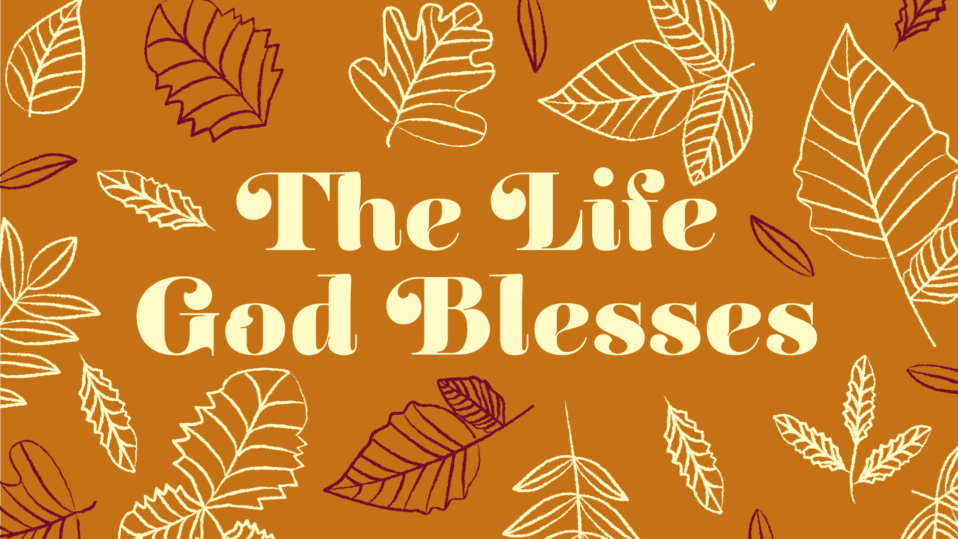 The Life God Blesses